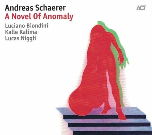 Andreas Schaerer<br>A Novel Of Anomaly<br>CD